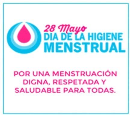 28 de Mayo, Día Internacional de la Salud e Higiene Menstrual