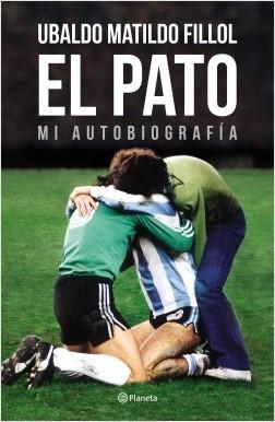 El Pato Mi autobiografía de Ubaldo Fillol: un libro para atajar varios penales
