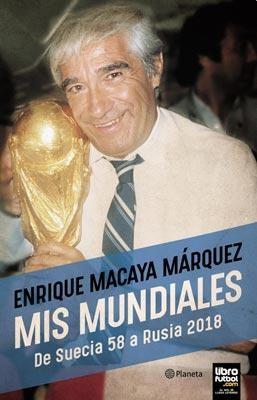 MIS MUNDIALES: el libro de Macaya Màrquez y un relato imperdible con su anàlisis destacado