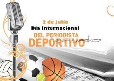 2 DE JULIO : Día Internacional del Periodista Deportivo