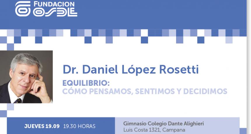 El Doctor Daniel López Rosetti brindará una Charla en el S.U.M de la Dante Alighieri