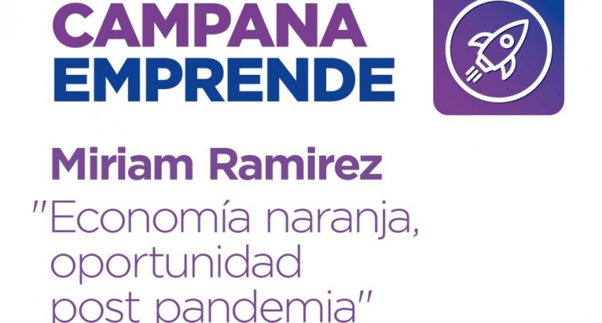"""Campana emprende"" presenta una charla sobre oportunidades post pandemia"