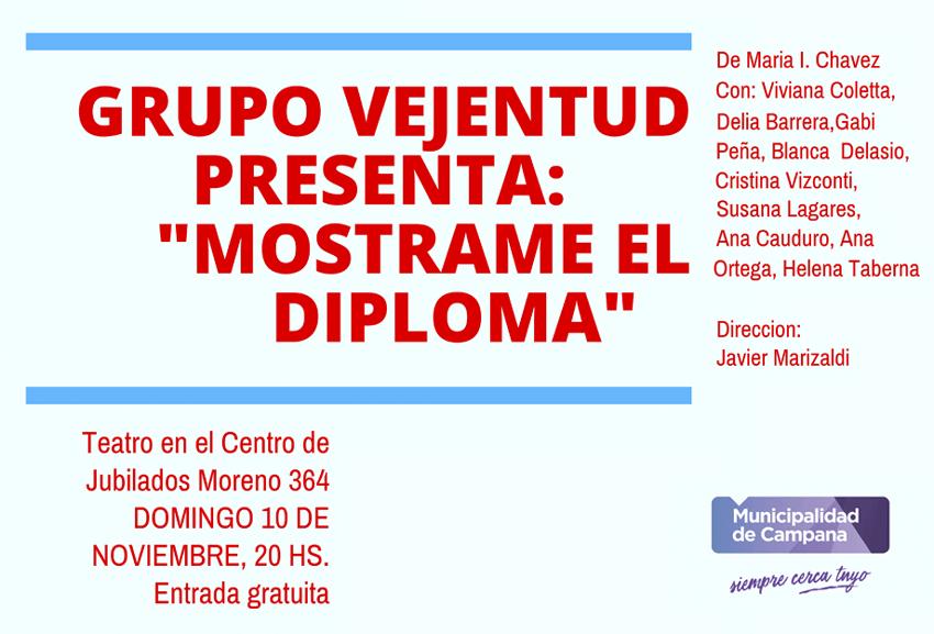 """El grupo Vejentud estrenará la obra """"Mostrame el diploma"""""""