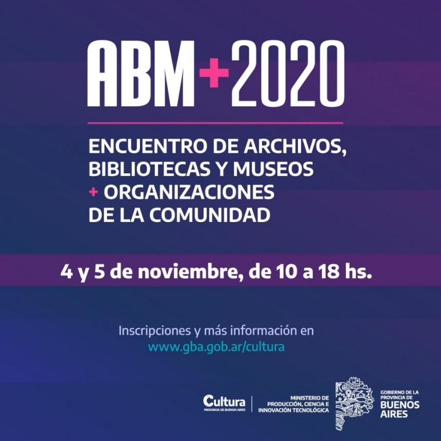 La Provincia de BuenosAires inicia ABM+2020, Encuentro de Archivos,Bibliotecas,Museos y OrganizacionesdelaComunidad